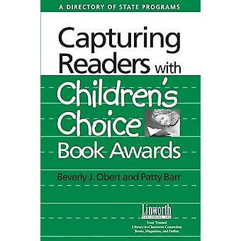 Capturing Readers with Childrens Choice Book Awards A Directory of State Programs by Obert & Beverly