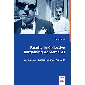 Facultad en acuerdos de negociación colectiva compromiso profesionalismo o ayudar por Hamer y Nancy