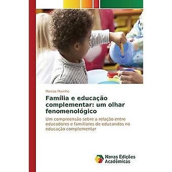 Famlia e educao complementar um olhar fenomenolgico by Marinho Marcos