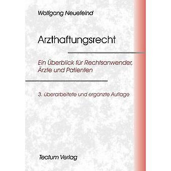 Arzthaftungsrecht by Neuefeind & Wolfgang