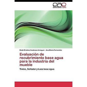 Evaluacin de recubrimiento base agua para la industria del mueble por Inostroza Arnguiz montou Cristina