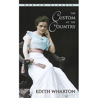 The Custom of the Country by Edith Wharton - 9780553213935 Book
