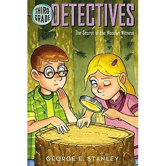 The Secret of the Wooden Witness by Stanley - George E./ Murdocca - S