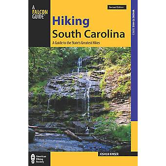 Hiking South Carolina - A Guide to the State's Greatest Hikes (Revised