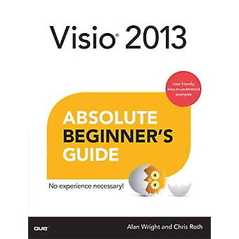 Visio 2013 Absolute Beginner's Guide by Chris Roth - Alan Wright - 97