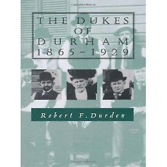 The Dukes of Durham - 1865-1929 by Durden - Robert F. - 9780822307433