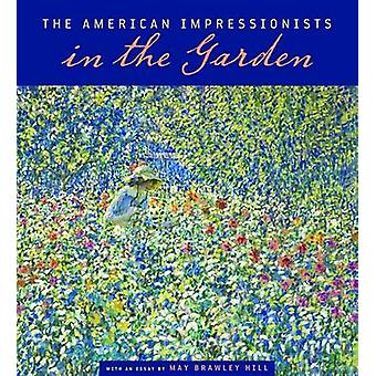 The American Impressionists in the Garden - 9780826516923 Book