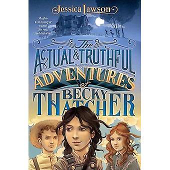 Les aventures réelles & véridiques de Becky Thatcher par Jessica Lawson