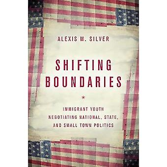 Shifting Boundaries - Immigrant Youth Negotiating National - State - a