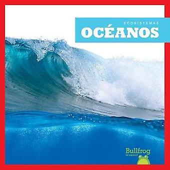 Oceanos (Oceans) by Nadia Higgins - 9781620318041 Book