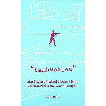 Bamboozled - An Incarcerated Boxer Goes Undercover for John Mccain's B