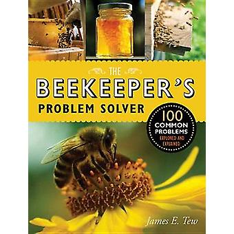 The Beekeeper's Problem Solver - 100 Common Problems Explored and Expl