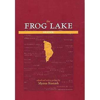 Frog Lake Reader by Myrna Kostash - 9781897126462 Book