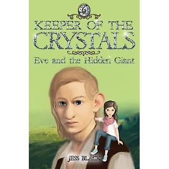 Keeper of the Crystals - Eve and the Hidden Giant - Eve and the Hidden