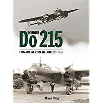 Dornier Do 215 - Luftwaffe and Other Operators 1938-1945 by Mikael Olr