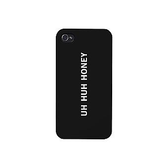Uh Huh Honey Black Phone Case