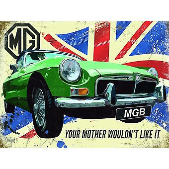 Mgb Mg B Your Mother... Small Metal Sign 200Mm X 150Mm