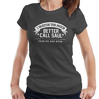 Jeg ser mye bedre ringe Saul sa ingen én gang kvinner t-skjorte
