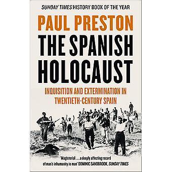 The Spanish Holocaust - Inquisition and Extermination in Twentieth-Cen
