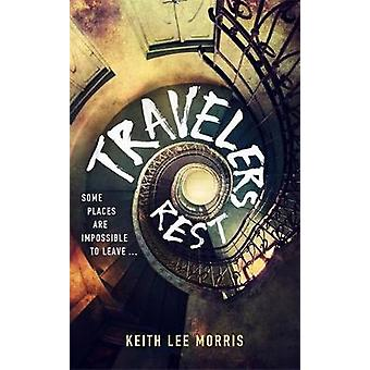 Travelers Rest by Keith Lee Morris - 9780297608950 Book