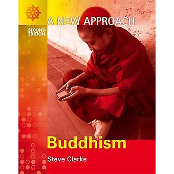 A New Approach - Buddhism (2nd Revised edition) by Steve Clarke - Mel