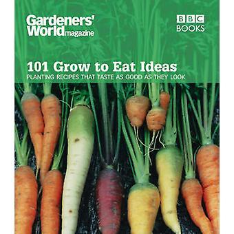 -Gardeners' World - - 101 Grow to Eat Ideas - Planting Recipes That Tas