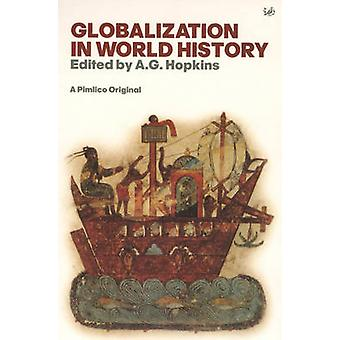 Globalisation in World History by A. G. Hopkins - A. G. Hopkins - 978