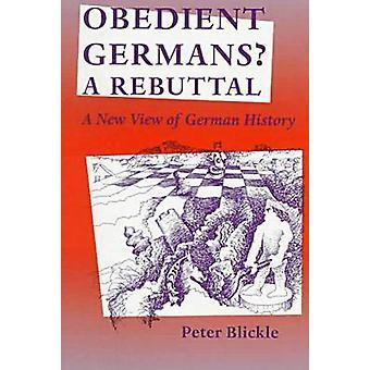 Lydig tyskarna? -Ett genmäle - ny vy av tysk historia av Peter B