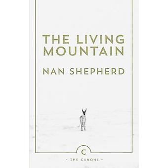 The Living Mountain - A Celebration of the Cairngorm Mountains of Scot