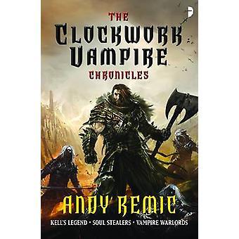 The Clockwork Vampire Chronicles av Andy Remic - 9780857662040 bok