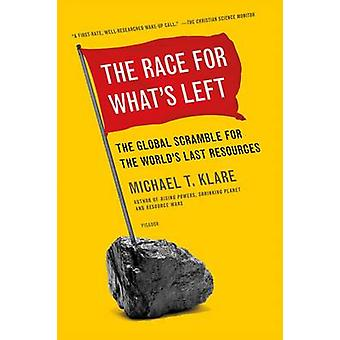 The Race for What's Left - The Global Scramble for the World's Last Re