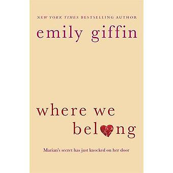 Where We Belong by Emily Giffin - 9781409118350 Book