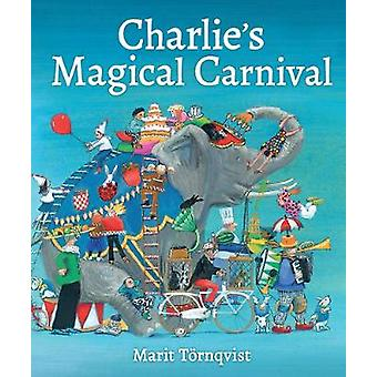 Charlie's Magical Carnival by Marit Tornqvist - 9781782504603 Book