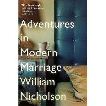 Abenteuer in der modernen Ehe von William Nicholson - 9781784298548 Bo
