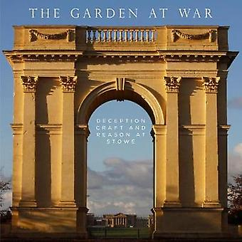 Garden at War - Deception - Craft and Reason at Stowe by Joseph Black