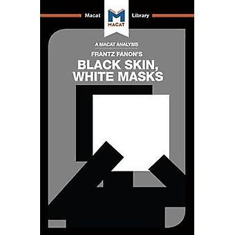 Black Skin - White Masks by Rachele Dini - 9781912127528 Book