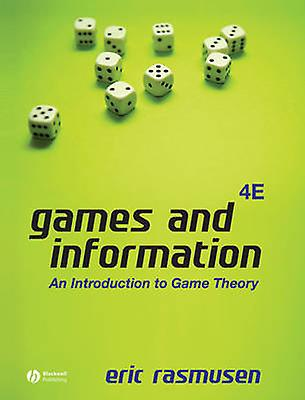 Games and Information - An Introduction to Game Theory (4th Revised ed