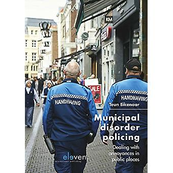Municipal Disorder Policing - Dealing with annoyances in public places