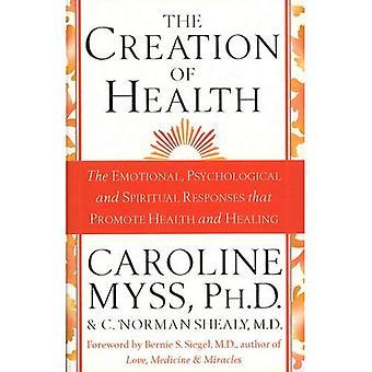 Skapandet av hälsa: de känslomässiga, psykologiska och andliga svar som främjar hälsa och helande