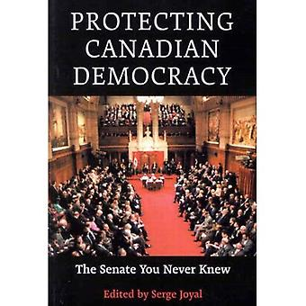 Protecting Canadian Democracy: The Senate You Never Knew