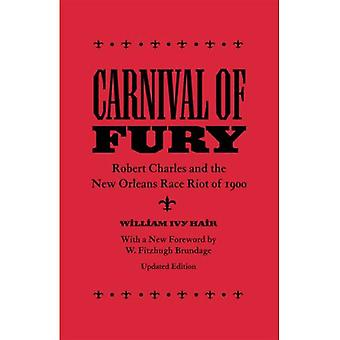 Carnival of Fury: Robert Charles och New Orleans Race Riot 1900