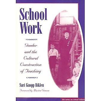 Skolarbete: Kön och kulturella konstruktionen av undervisning