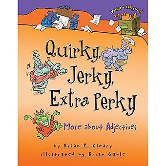 Quirky, Jerky, Extra Perky: More about Adjectives (Words Are Categorical)