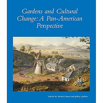 Gardens and Cultural Change: A Pan-American Perspective (Dumbarton Oaks Other Titles in Garden History)