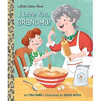 Jag älskar dig, mormor! (Liten gyllene bok)