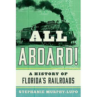 All Aboard!: A History of Florida's Railroads