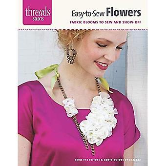 Facile à coudre fleurs: Fleurs de tissu à coudre et à montrer au loin (Threads sélectionne)