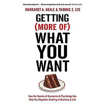 (Meer van) wat je wilt: hoe de geheimen van economie & psychologie kunnen helpen u om het even wat onderhandelen in Business & leven