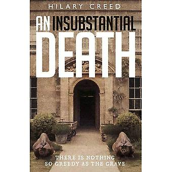 An Insubstantial Death: There is Nothing So Greedy� as the Grave
