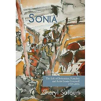 Sonia: The Life of Bohemian Rancher and Painter Sonia Cornwall, 1919-2006